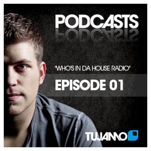 Tujamo - WHO'S IN DA HOUSE RADIOSHOW // episode 001