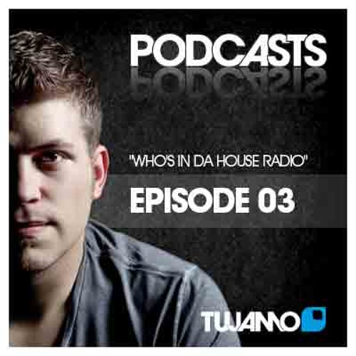 Tujamo - WHO'S IN DA HOUSE RADIOSHOW // episode 003