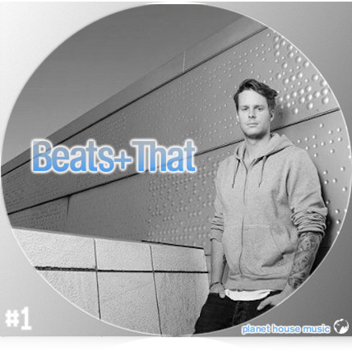 Planet House Music presents: Beats+That #1 (Mixed By Fehrplay)