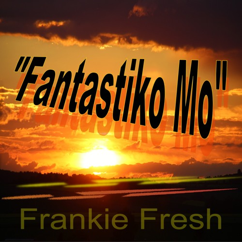 """Fantastiko Mo"" by Frankie Fresh (new Free House Single 3:23)"