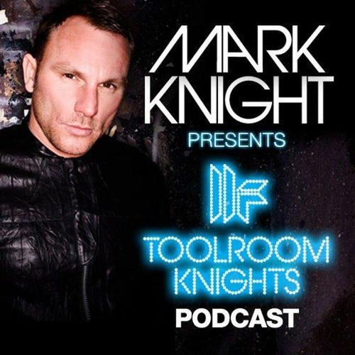 Mark Knight :: Toolroom Knights Guest :: Oscar L [21.06.2013]