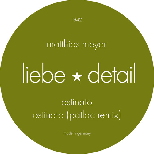 Matthias Meyer - Ostinato ( Patlac Remix )/ liebe*detail 42 full length