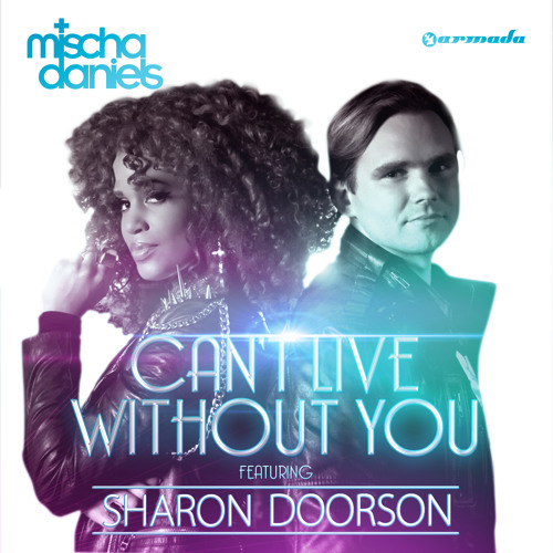 Mischa Daniels feat. Sharon Doorson - Can't Live Without You