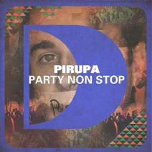Pirupa - Party Non-Stop (Danny T remix)