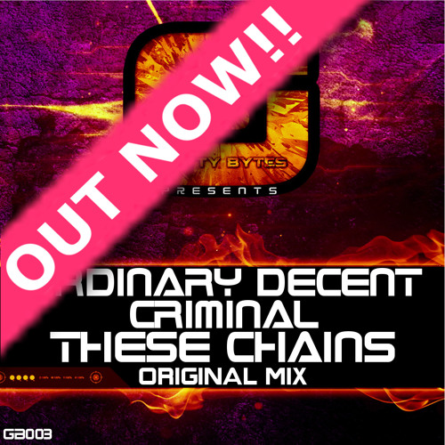 Ordinary Decent Criminal - These Chains (Original Mix) Out Now!