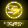 Fuzzy Admiral - Give It To Me (Rave Mix)