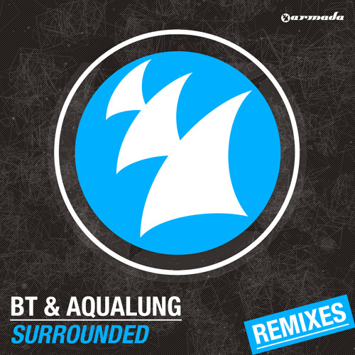 BT & Aqualung - Surrounded (Super8 & Tab Remix)