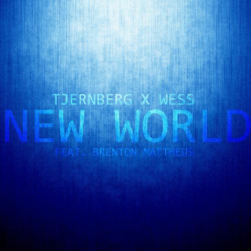 Tjernberg & Wess Ft. Brenton Mattheus - New World [Free Download]