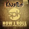 Karetus - How I Roll (Dan Maarten & Pedro Carrilho remix) [SYMPHONIK RECORDS / FREE DOWNLOAD]