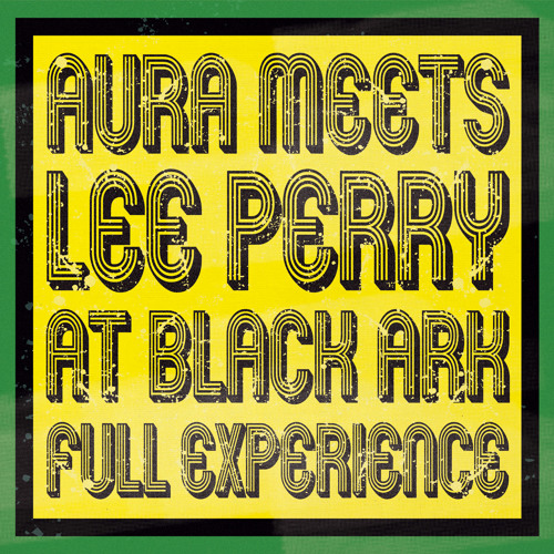 Lee Perry (Aura Meets Lee Perry) - Young, Gifted And Broke