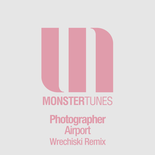 Photographer - Airport (Wrechiski Radio Edit)
