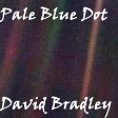 Dave Bradley - Pale Blue Dot (Song for Sagan)