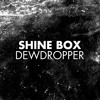 NetS001 B2. Shine Box - Tin Pan Alley / Dewdropper /EP 190kb snippet