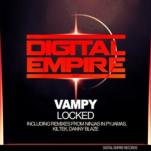 Vampy - Locked (Ninjas in Pyjamas Remix) *PREVIEW* SOON OUT ON DIGITAL EMPIRE RECORDS