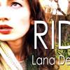 LANA DEL REY - Ride (Kªlçada's Ride Mix) DOWNLOAD NOW !!!