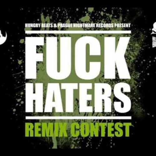 Hungry Beats - Fuck Haters (The Mother Fucker Remix)