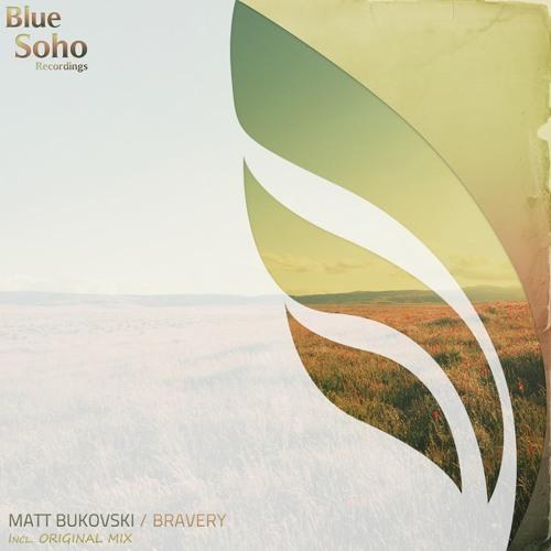 Matt Bukovski - Bravery (Original Mix) [release: August 5th 2013]