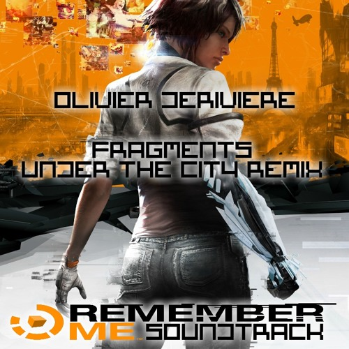 "Olivier Deriviere - Fragments (Under The City Remix - Included in the ""Remix Album"" by Capcom)"