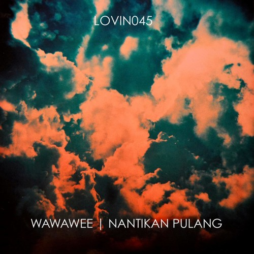 [LOVIN045] WAWAWEE - NOSTALGIA