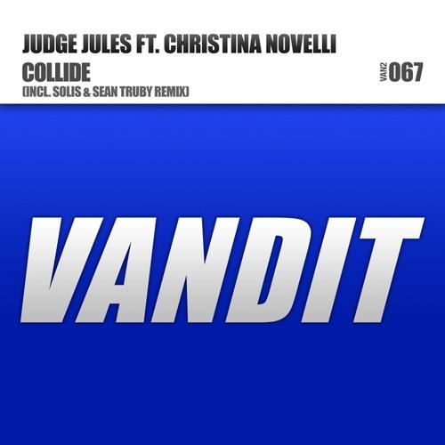 Judge Jules feat. Christina Novelli - Collide (Solis & Sean Truby Remix)