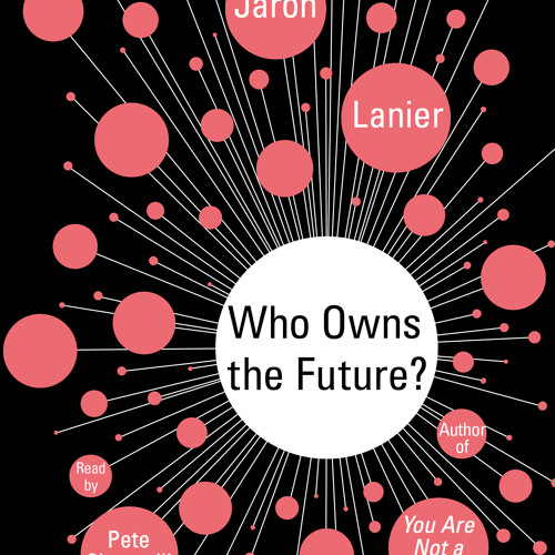 Who Owns The Future Audiobook excerpt