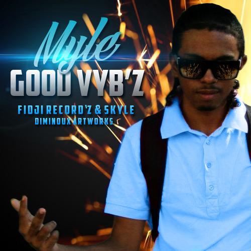 MyLe-GoOd ViB'z_FIDJI RECORD'z AND