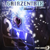 Gaiazentrix - Where Is Love? - Ep - Preview