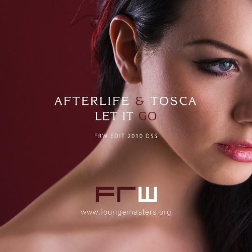 Afterlife & Tosca - let it go (FRW Lounge Master 2010)