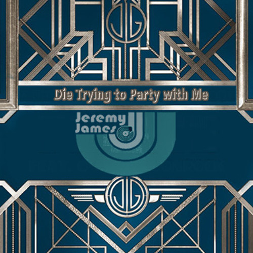 Die Trying To Party With Me (  DJ Jeremy James Mash )  ft Fergie & Sherrita Duran
