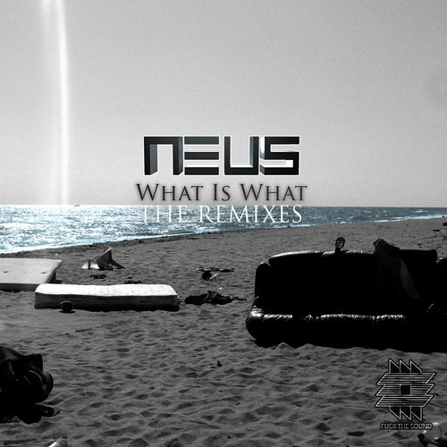 NEUS - What is What (KUSTY Remix) [OUT NOW]