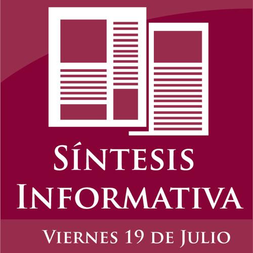 Síntesis Informativa del 19 de Julio de 2013