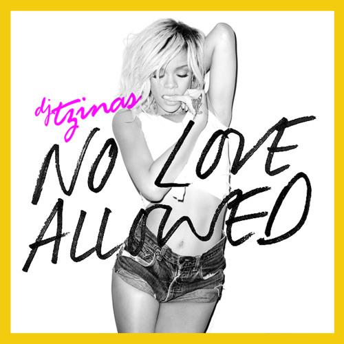 Rihanna - No Love Allowed (Djtzinas Edit)