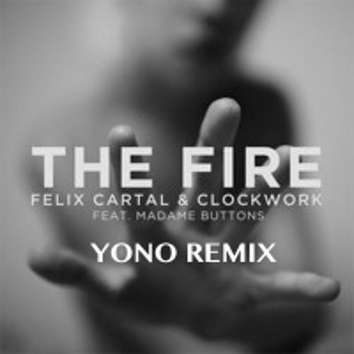 Felix Cartal & Clockwork Feat. Madame Buttons -The Fire (YONO Remix)