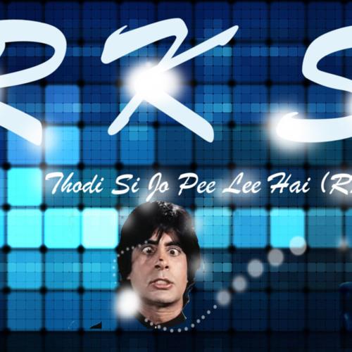 Thodi si jo pee lee hai(RKS)_An Exclusive Club MIX