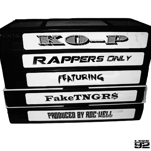 Rappers Only Feat. Fake TNGR$ - KO-P