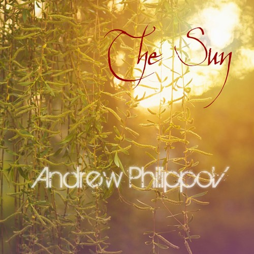 "Andrew Philippov - ""The Sun"" LP Album Preview Minimix (out now)"