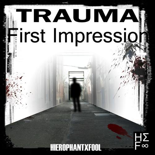 Trauma - First Impression [Prod HierophantxFool]