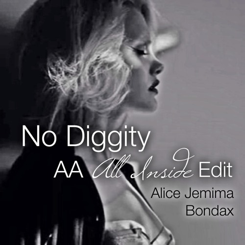 Alice Jemima/Bondax - No Diggity (AA 'All Inside' Bootleg)