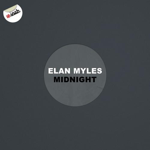 Elan Myles - Midnight (Soundcloud Edit) NOW ON BEATPORT