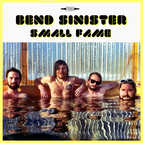 Bend Sinister - Small Fame - 02 Don't You Know