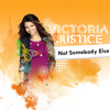 Victoria Justice - Not Somebody Else (Official Single)(Full Audio)