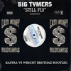 Big Tymers - Still Fly (Kastra Vs Wright Brothaz Bootleg)