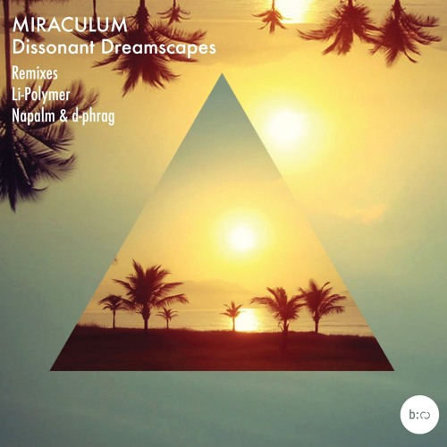 Miraculum - Dissonant Dreamscapes (Li-Polymer Remix)