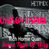 Rich Homie Quan Some Type Of Way HITMIX
