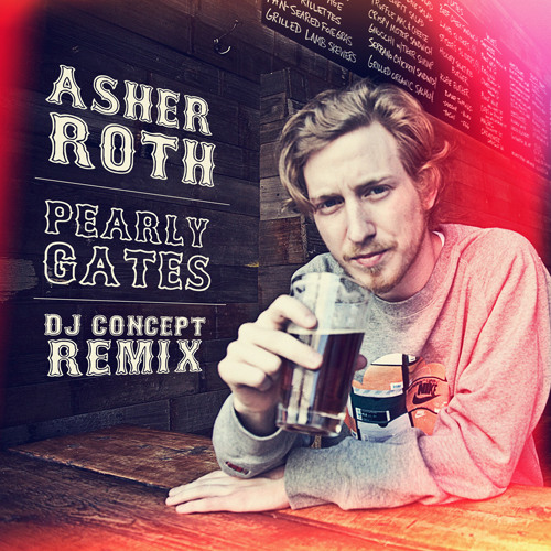 Asher Roth - Pearly Gates - DJ Concept Remix