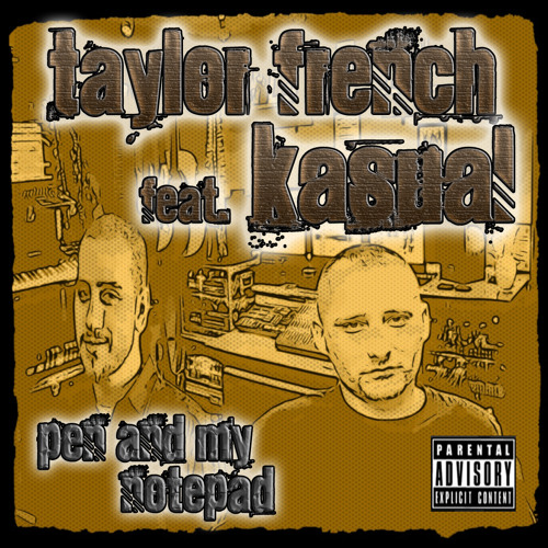 Taylor French feat. Ka$ual - Pen And My Notepad