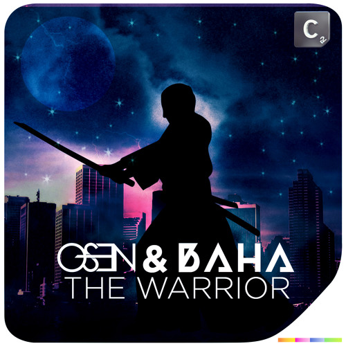 Osen & Baha - The Warrior [Cr2 Records] ~ Out July 26th ~