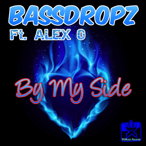 Bassdropz Ft. Alex O - By My Side (Andrew Vilo Radio Edit)