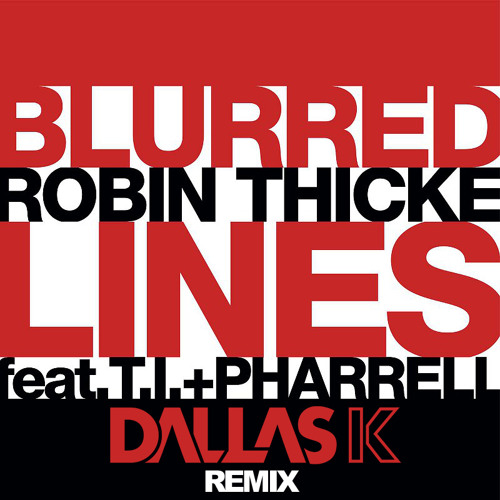 Robin Thicke - Blurred Lines (DallasK Remix)