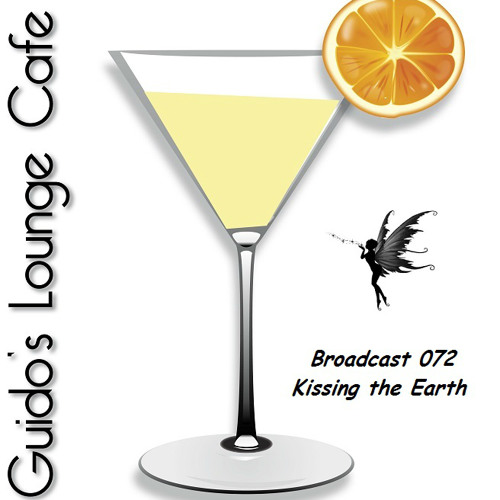 Guido's Lounge Cafe Broadcast 072 Kissing the Earth (20130719)